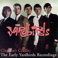 Clapton's Cradle: Early Yardbirds