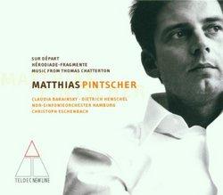 Pintscher - Music from Thomas Chatterton / Barainsky · D. Henschel · Eschenbach