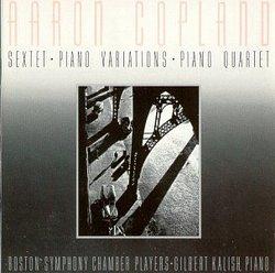 Aaron Copland: Sextet / Piano Variations / Piano Quartet