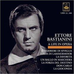 Ettore Bastianini: A Life in Opera