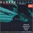 Dvorak: The Spectre's Bride / Novak: The Storm