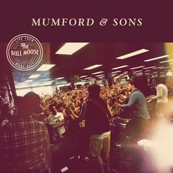 Mumford & Sons: LIVE From Bull Moose