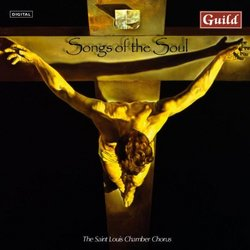 Songs of the Soul - Saint Louis Chamber Chorus (Guild)