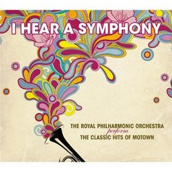 I Hear a Symphony: The Classic Hits of Motown