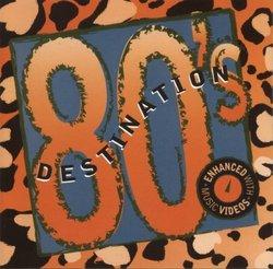 Destination 80's (Enhanced CD)