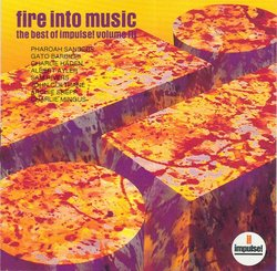 Fire Into Music: The Best of Impulse! Volume III