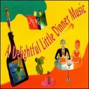 A Delightful Little Dinner Music (Box Set)