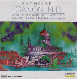 Pachelbel Canon in D and Other Baroque Favorites