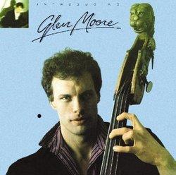 Introducing Glen Moore