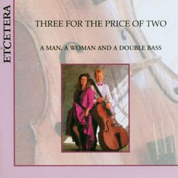 Three for the Price of Two -- a Man, a Woman and Double Bass