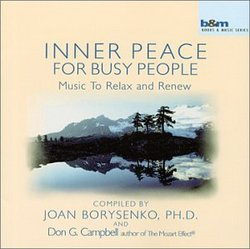 Inner Peace for Busy People; music to relax and renew