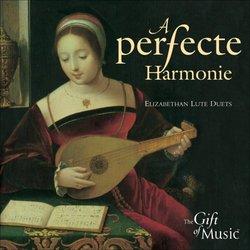 A Perfect Harmonie: Elizabethan Lute Duets