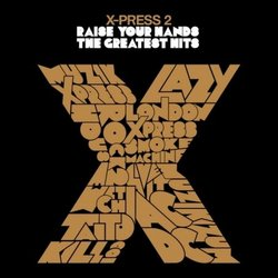 Raise Your Hands (Best of X-Press 2)