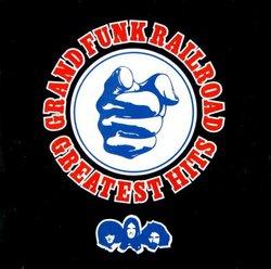 Greatest Hits Grand Funk Railroad
