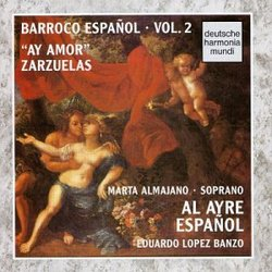 """Barroco Español Vol. 2: """"Ay Amor"""" Zarzuelas"""