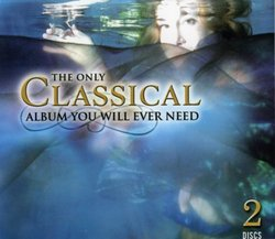 The Only Classical Album You Will Ever Need