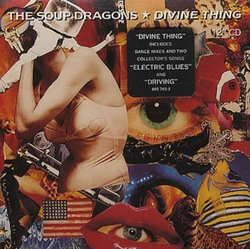 Divine Thing / 2 More by Soup Dragons (1992-08-02)