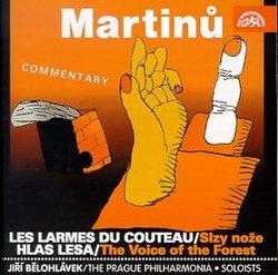 Martinu: Les Larmes du Couteau/Hlas Lesa
