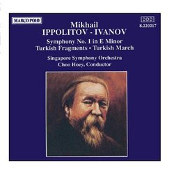 IPPOLITOV-IVANOV: Symphony No. 1 / Turkish Fragments
