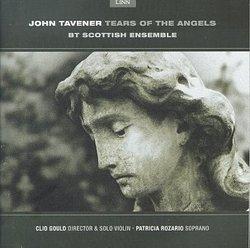 Tavener: Tears Of The Angels, etc. / Gould, BT Scottish Ensemble, et al