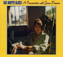 Big Mouth Blues: A Conversation With Gram Parsons