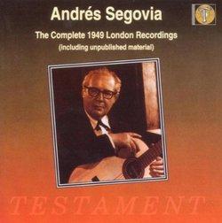 Andrés Segovia: The Complete 1949 London Recordings