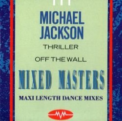 Thriller / Off The Wall (Mixed Masters) [Rare]