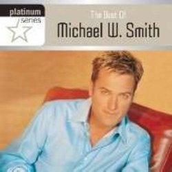 Platinum Series - The Best Of Michae L W. Smith