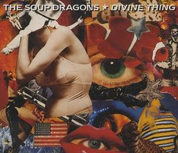 Divine Thing by Soup Dragons [Music CD]