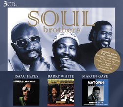 Soul Brothers: Isaac Hayes / Barry White / Marvin
