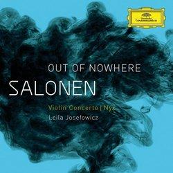 Salonen: Out of Nowhere Violin Concerto - Nyx