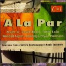 A La Par - The music of David Baker, Tania Leon, Wendell Logan, Colridge-Taylor Perkinson Performed by the Lawrence Conservatory Contemporary Music Ensemble