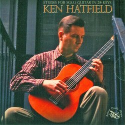 Ken Hatfield - Etudes for Guitar in 24 Keys