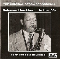 Coleman Hawkins in the '50s; Body and Soul Revisited