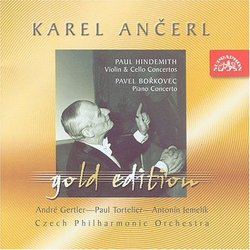 Ancerl Gold Edition 30: HINDEMITH Violin & Cello Concertos / BORKOVEC Piano Concerto No. 2