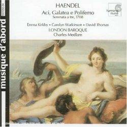 Handel - Aci, Galatea e Polifemo / Kirkby · Watkinson · D. Thomas · London Baroque · Medlam