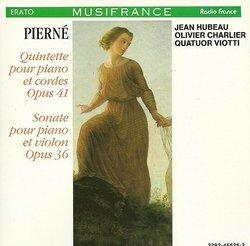 Pierné: Piano Quintet / Quintette, Op. 41 / Violin Sonata / Sonate, Op. 36