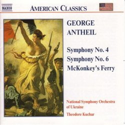 ANTHEIL: Symphonies Nos. 4 and 6 / McKonkey's Ferry