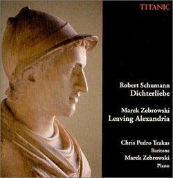 Robert Schumann; Dichterliebe; Marek Zebrowski: Leaving Alexandria