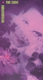Integration by The Cure (1990-10-21)