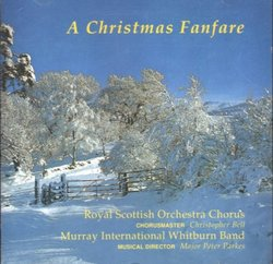 A Christmas Fanfare - Royal Scottish Orchestra Chorus (Chorusmaster Christopher Bell) / Murray International Whitburn Band (Musical Director Major Peter Parkes) [Alpha / Abbey Recording Co. #CDCA 923]