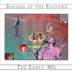 Sounds of the Eighties: The Early 80s