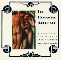 The Romantic Approach: A Special Collection of  20th Century American Music