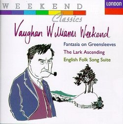 Vaughan Williams Weekend: Fantasia On Greensleeves; The Lark Ascending; English Folk Song Suite