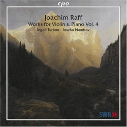Raff: Works for Violin & Piano, Vol. 4