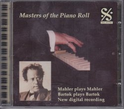 Masters of the Piano Roll: Mahler Plays Mahler