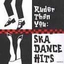 Ska Dance Hits/Ruder Than You