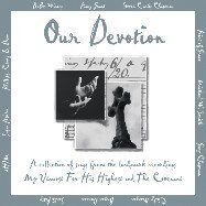 Our Devotion a Collection of the Songs From the Landmark Recordings My Utmost for His Highest and the Covenant