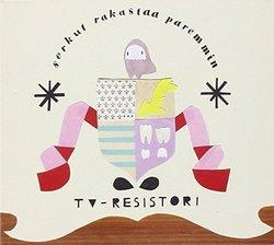 Serkut Rakastaa Paremmin by TV-Resistori (2006-03-20?