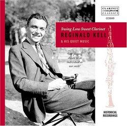 Swing Low Sweet Clarinet: Reginald Kell & His Quiet Music
